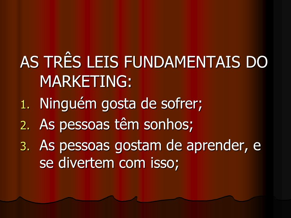 AS TRÊS LEIS FUNDAMENTAIS DO MARKETING: