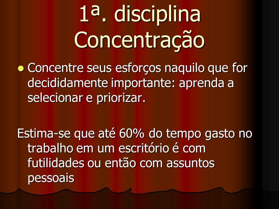 1ª. disciplina Concentração