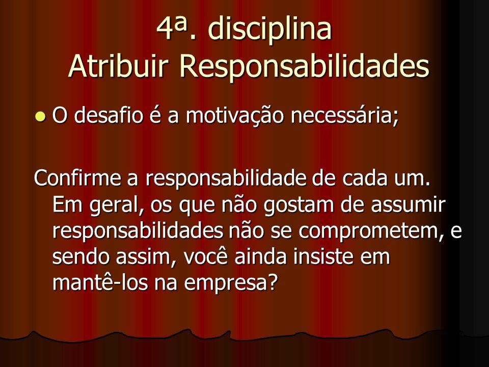 4ª. disciplina Atribuir Responsabilidades