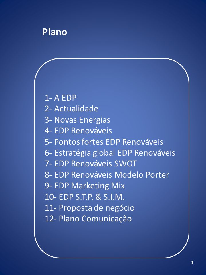Plano 1- A EDP 2- Actualidade 3- Novas Energias 4- EDP Renováveis