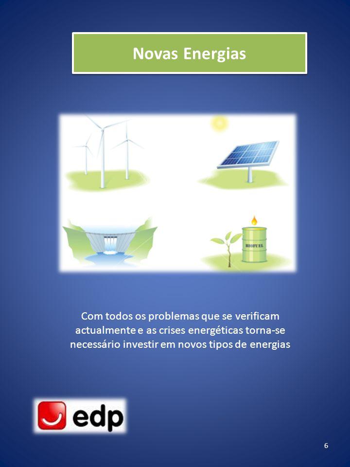Novas Energias Com todos os problemas que se verificam actualmente e as crises energéticas torna-se necessário investir em novos tipos de energias.