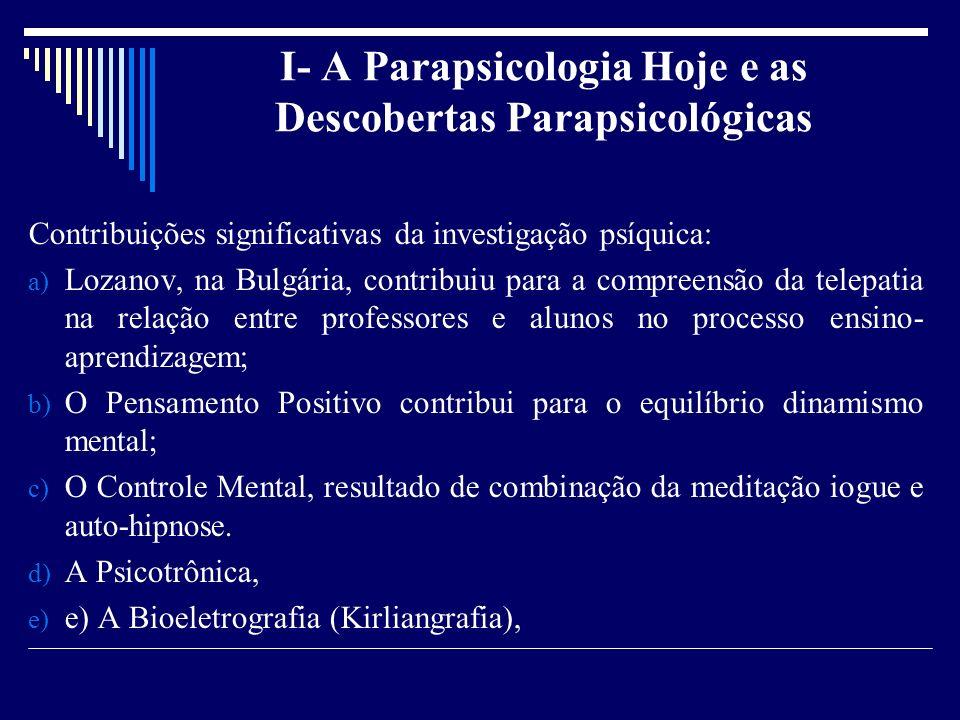 I- A Parapsicologia Hoje e as Descobertas Parapsicológicas