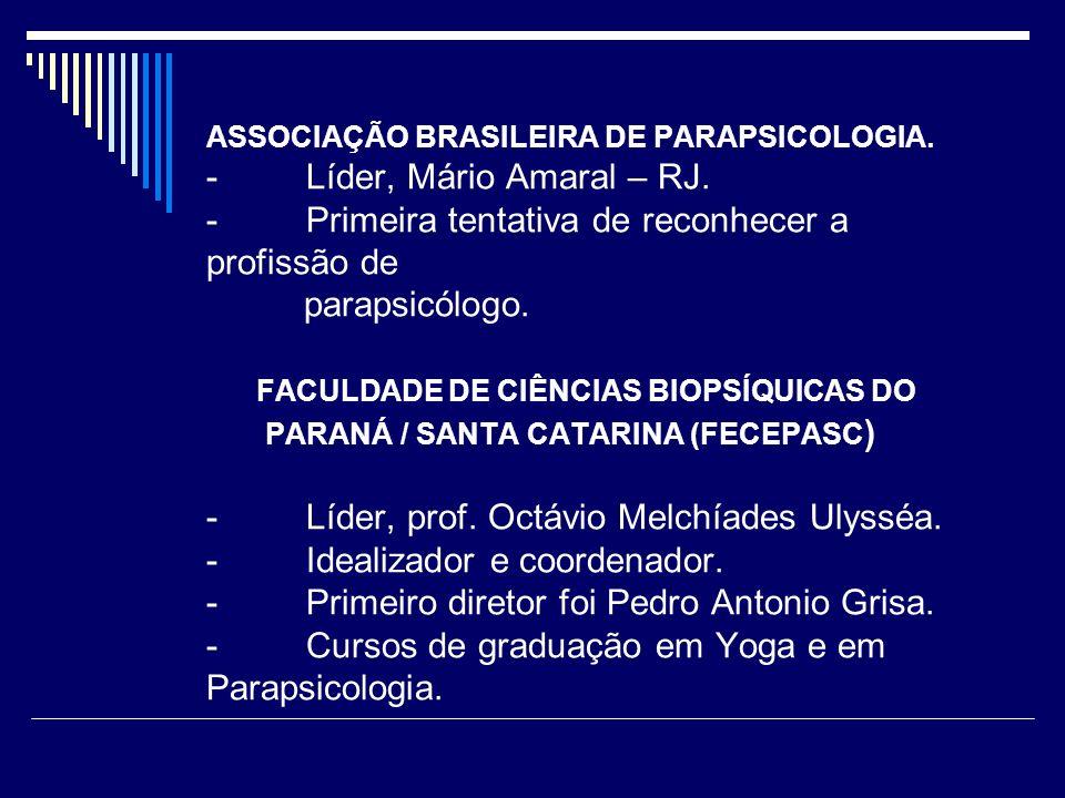 ASSOCIAÇÃO BRASILEIRA DE PARAPSICOLOGIA. - Líder, Mário Amaral – RJ