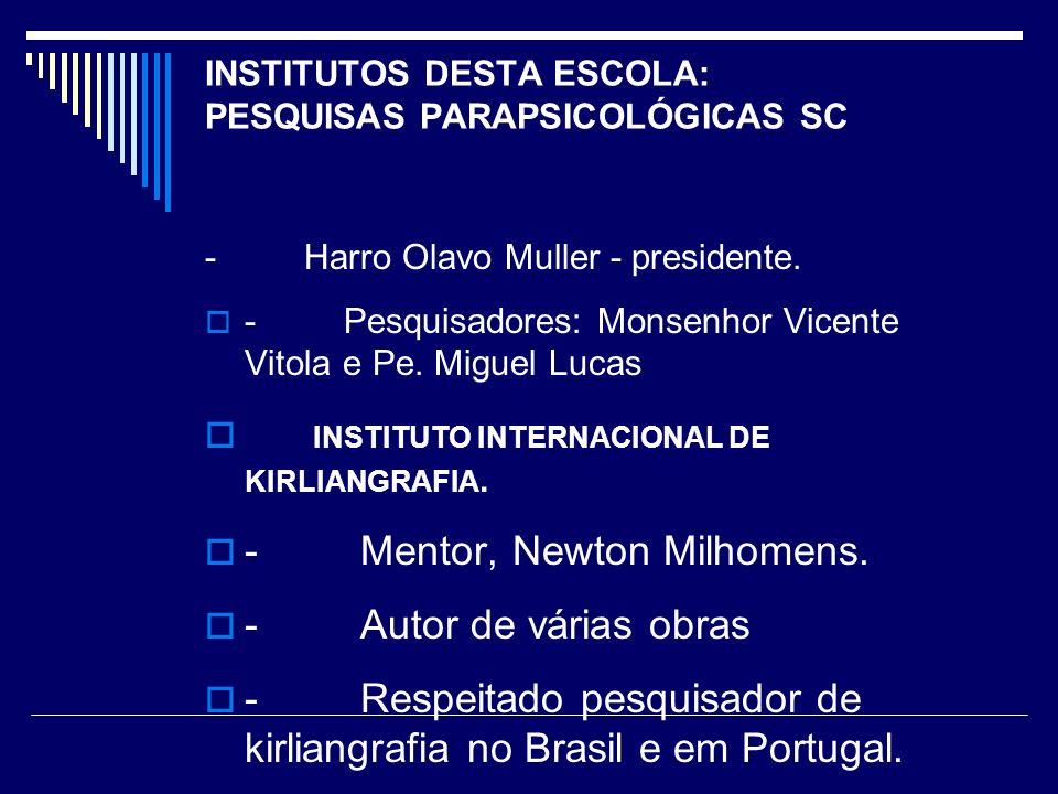 INSTITUTOS DESTA ESCOLA: PESQUISAS PARAPSICOLÓGICAS SC