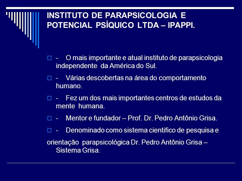 INSTITUTO DE PARAPSICOLOGIA E POTENCIAL PSÍQUICO LTDA – IPAPPI.