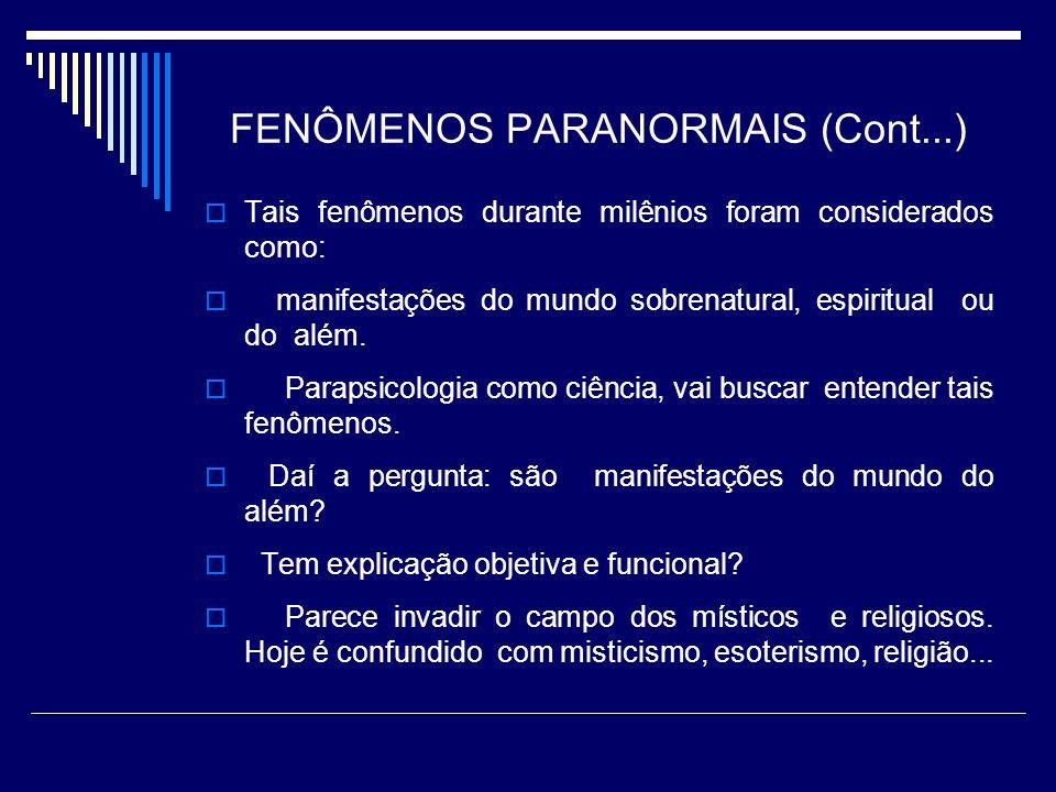 FENÔMENOS PARANORMAIS (Cont...)