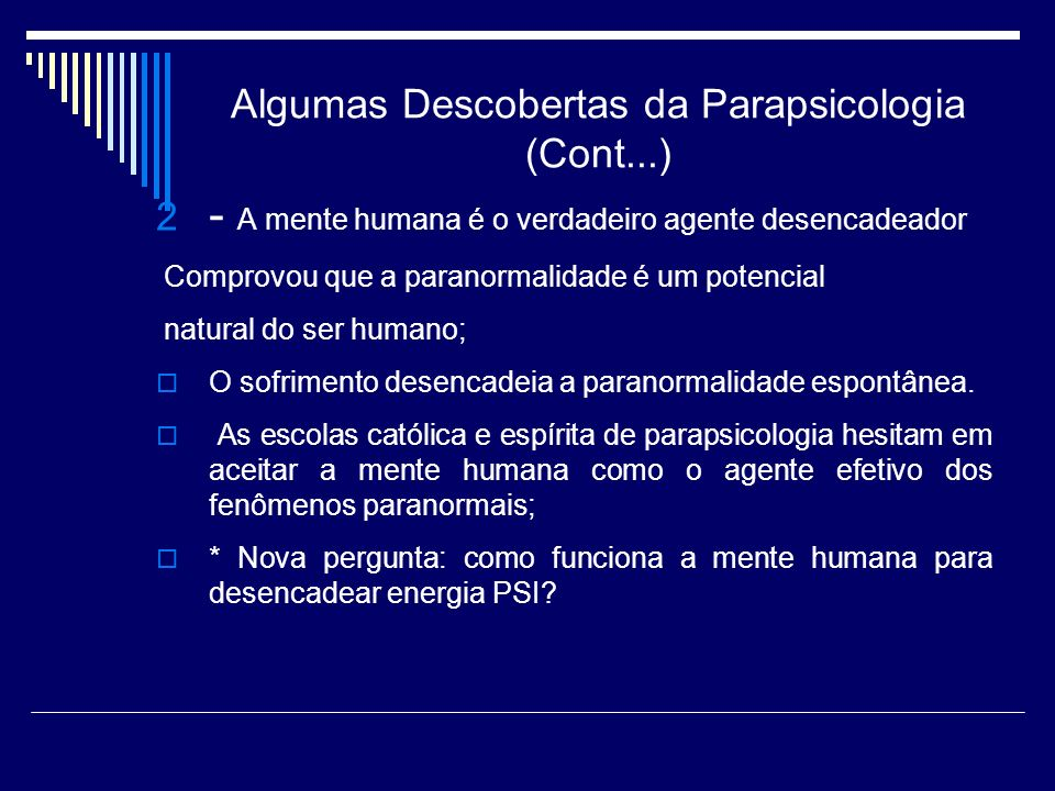 Algumas Descobertas da Parapsicologia (Cont...)