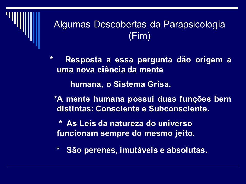 Algumas Descobertas da Parapsicologia (Fim)