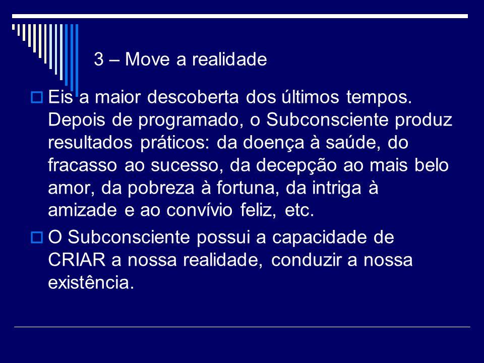 3 – Move a realidade