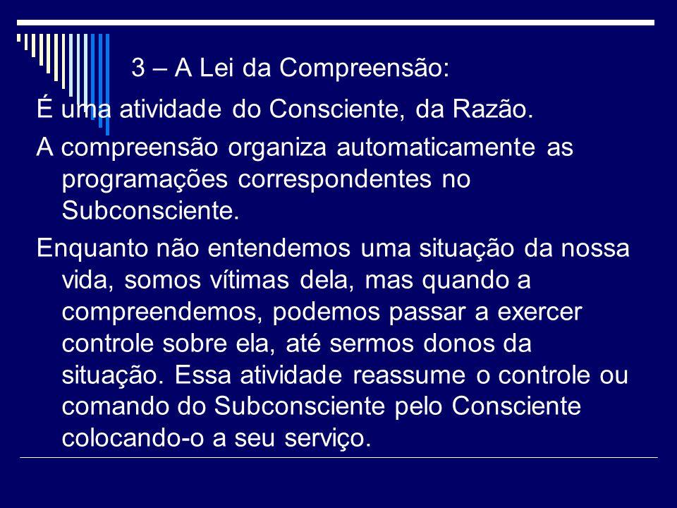 3 – A Lei da Compreensão: