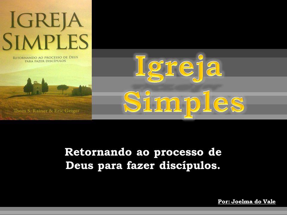 Retornando ao processo de Deus para fazer discípulos.