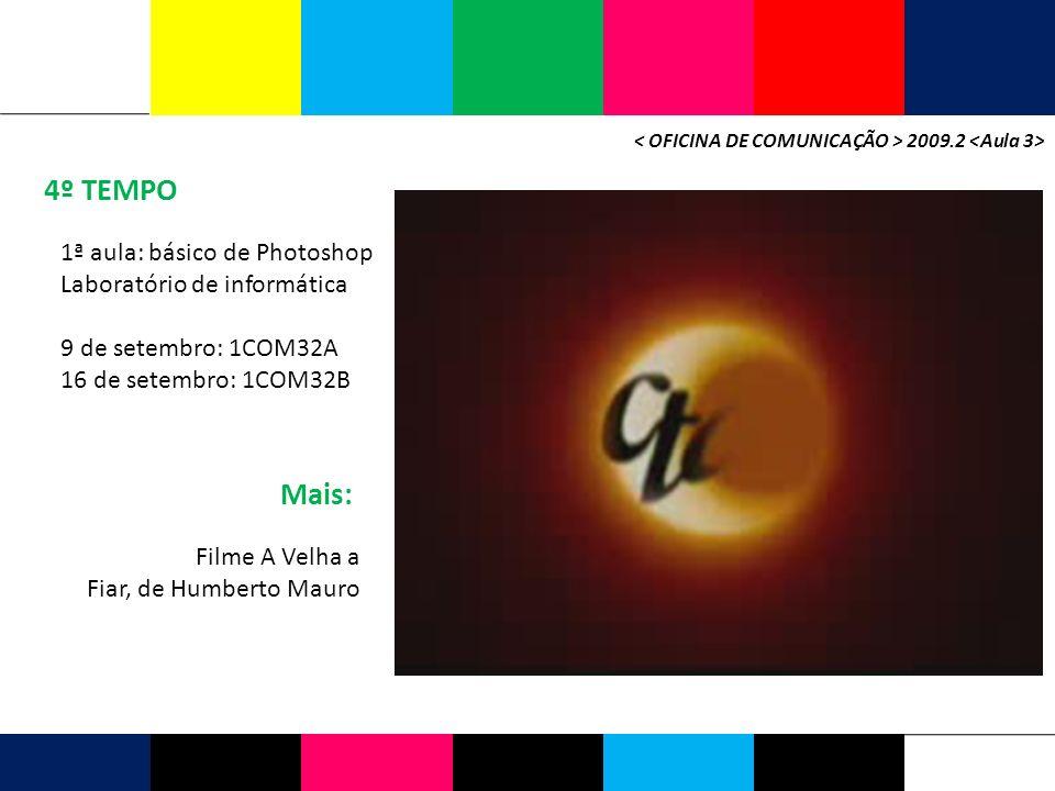 4º TEMPO Mais: 1ª aula: básico de Photoshop Laboratório de informática