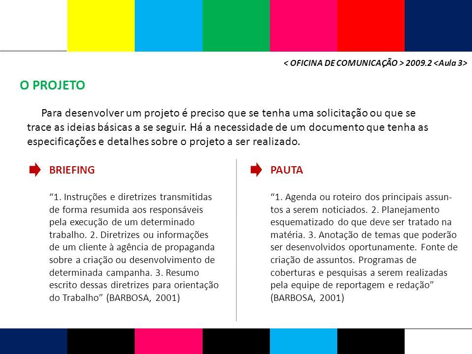 < OFICINA DE COMUNICAÇÃO > 2009.2 <Aula 3>