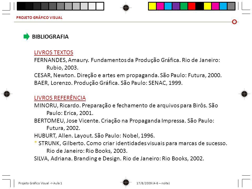 CESAR, Newton. Direção e artes em propaganda. São Paulo: Futura, 2000.