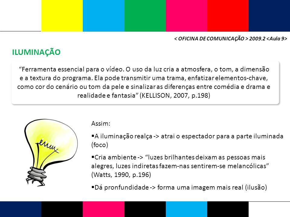 < OFICINA DE COMUNICAÇÃO > 2009.2 <Aula 9>