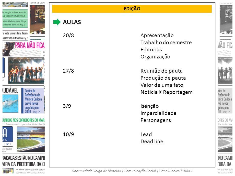 AULAS 20/8 Apresentação Trabalho do semestre Editorias Organização