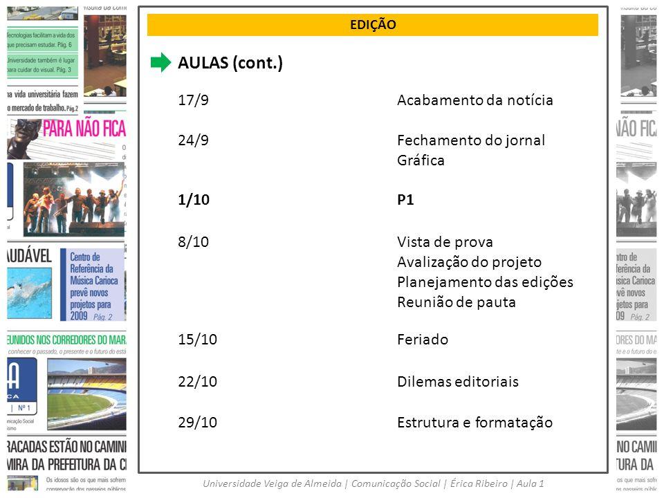 AULAS (cont.) 17/9 Acabamento da notícia 24/9 Fechamento do jornal