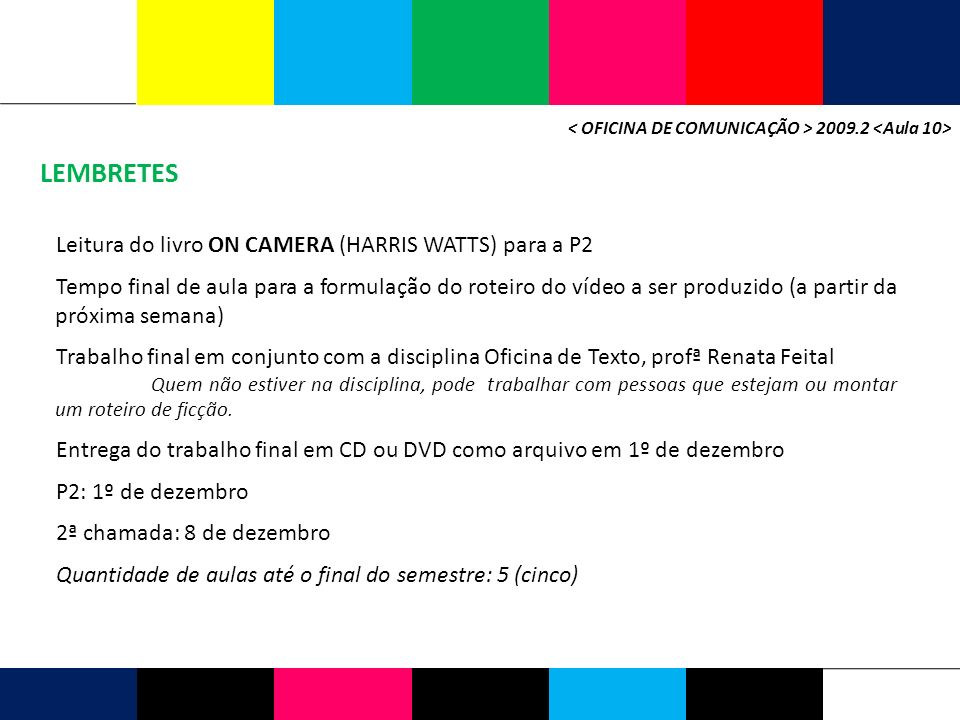 LEMBRETES Leitura do livro ON CAMERA (HARRIS WATTS) para a P2