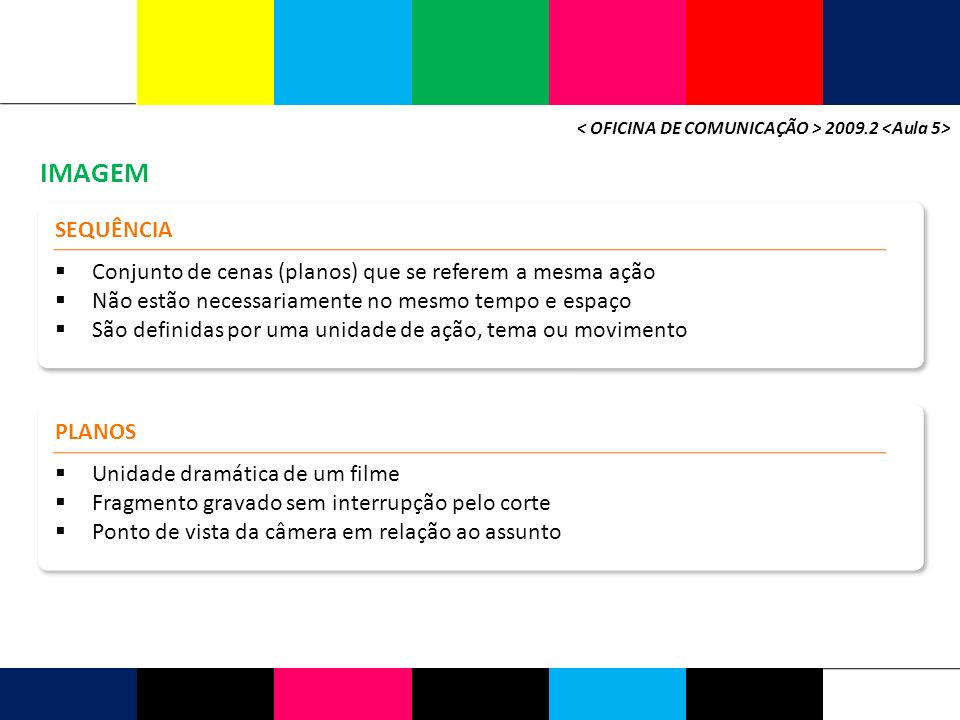 < OFICINA DE COMUNICAÇÃO > 2009.2 <Aula 5>