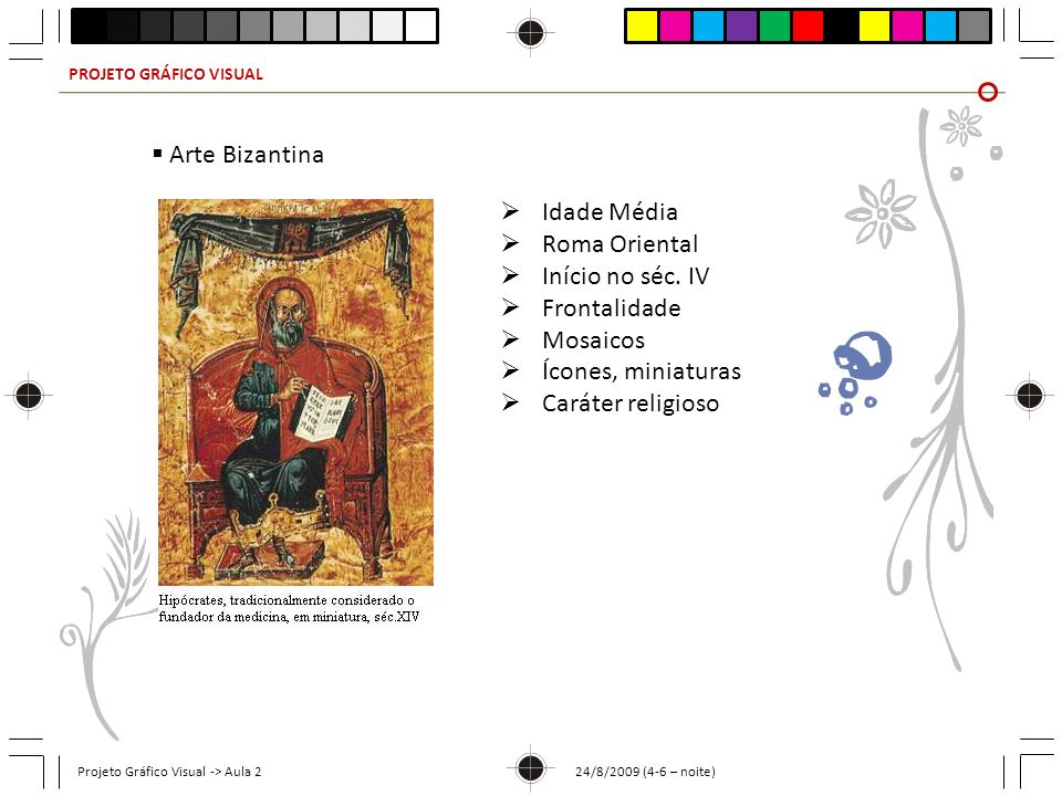 Arte Bizantina Idade Média Roma Oriental Início no séc. IV