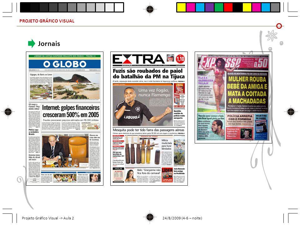 Jornais PROJETO GRÁFICO VISUAL Projeto Gráfico Visual -> Aula 2