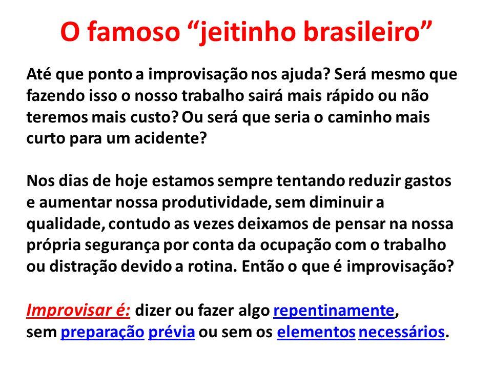 O famoso jeitinho brasileiro