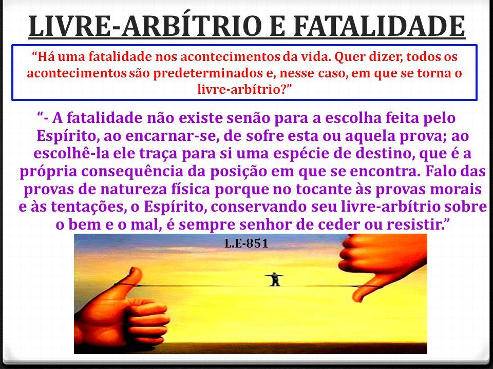 LIVRE-ARBÍTRIO E FATALIDADE