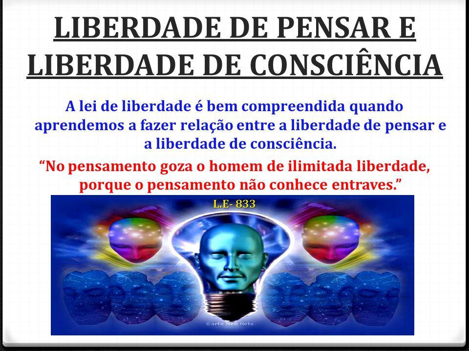 LIBERDADE DE PENSAR E LIBERDADE DE CONSCIÊNCIA