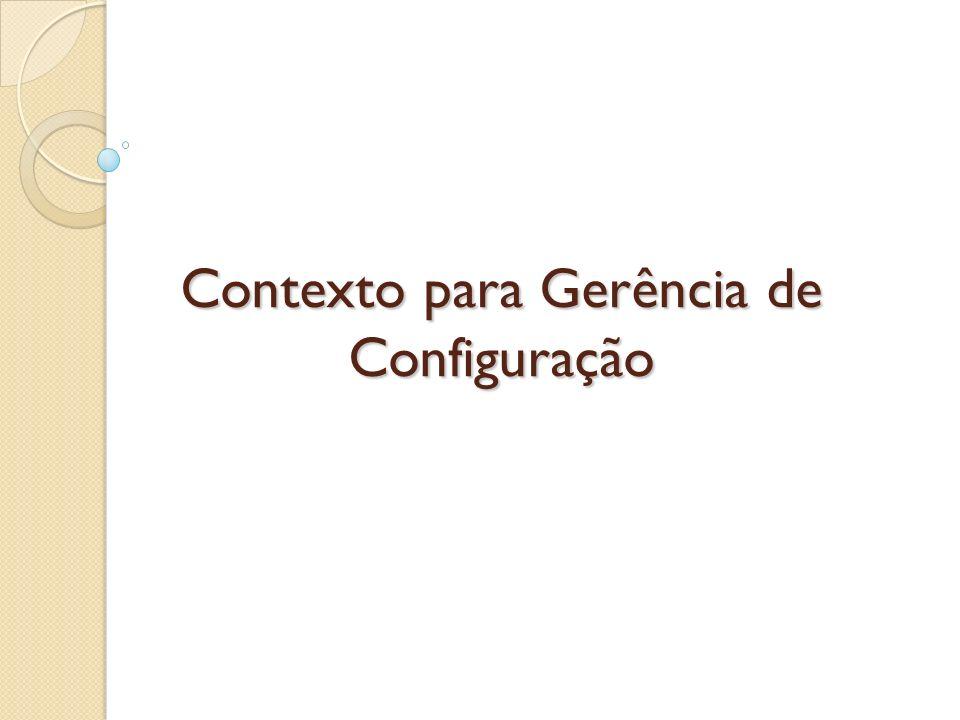 Contexto para Gerência de Configuração