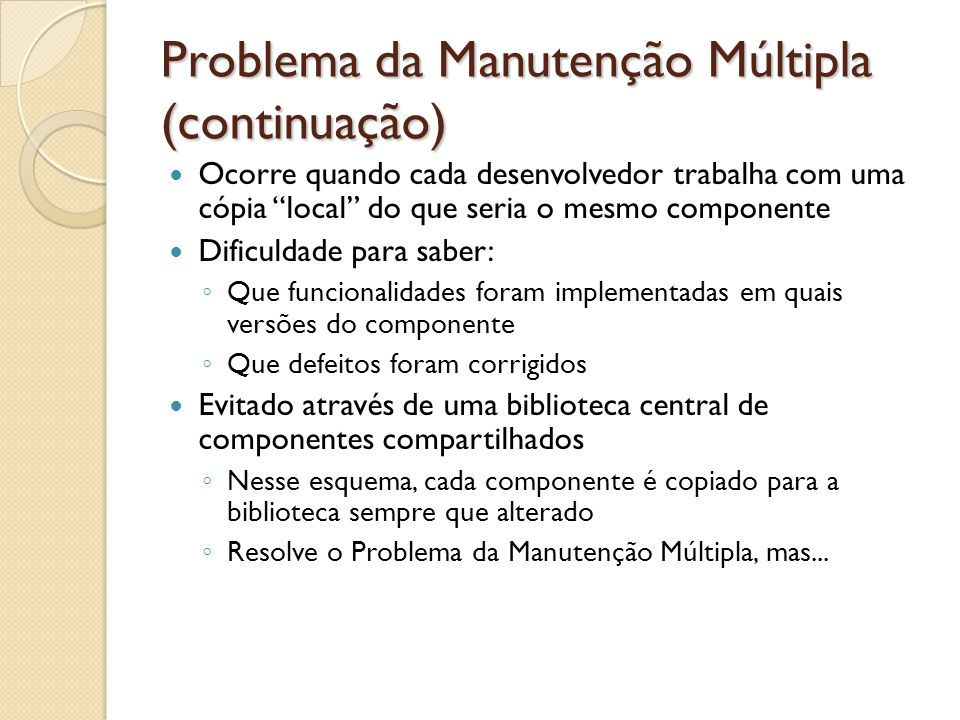 Problema da Manutenção Múltipla (continuação)