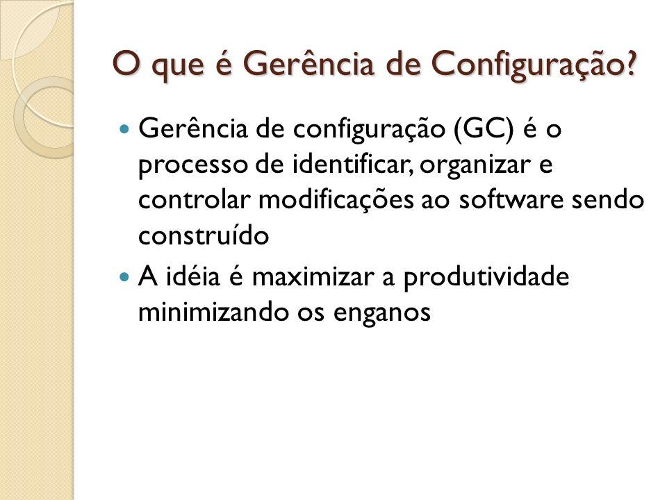 O que é Gerência de Configuração