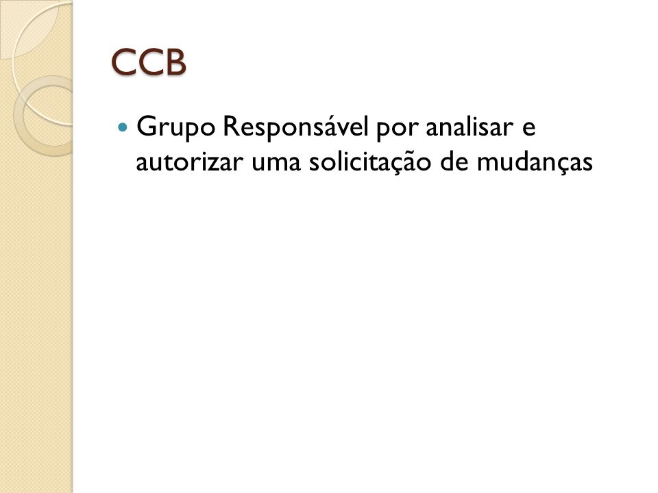 CCB Grupo Responsável por analisar e autorizar uma solicitação de mudanças