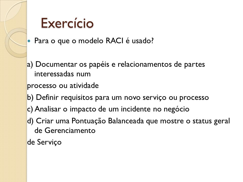 Exercício Para o que o modelo RACI é usado
