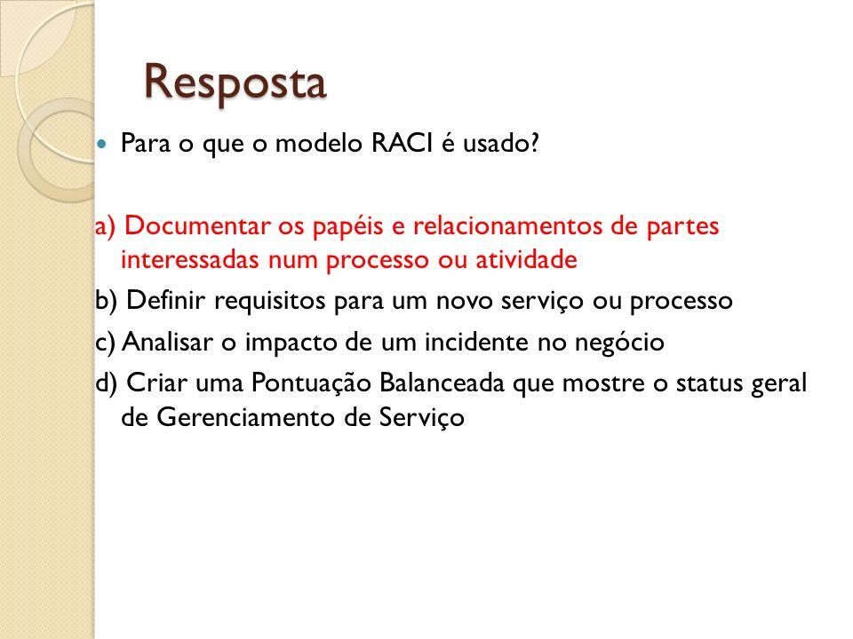 Resposta Para o que o modelo RACI é usado