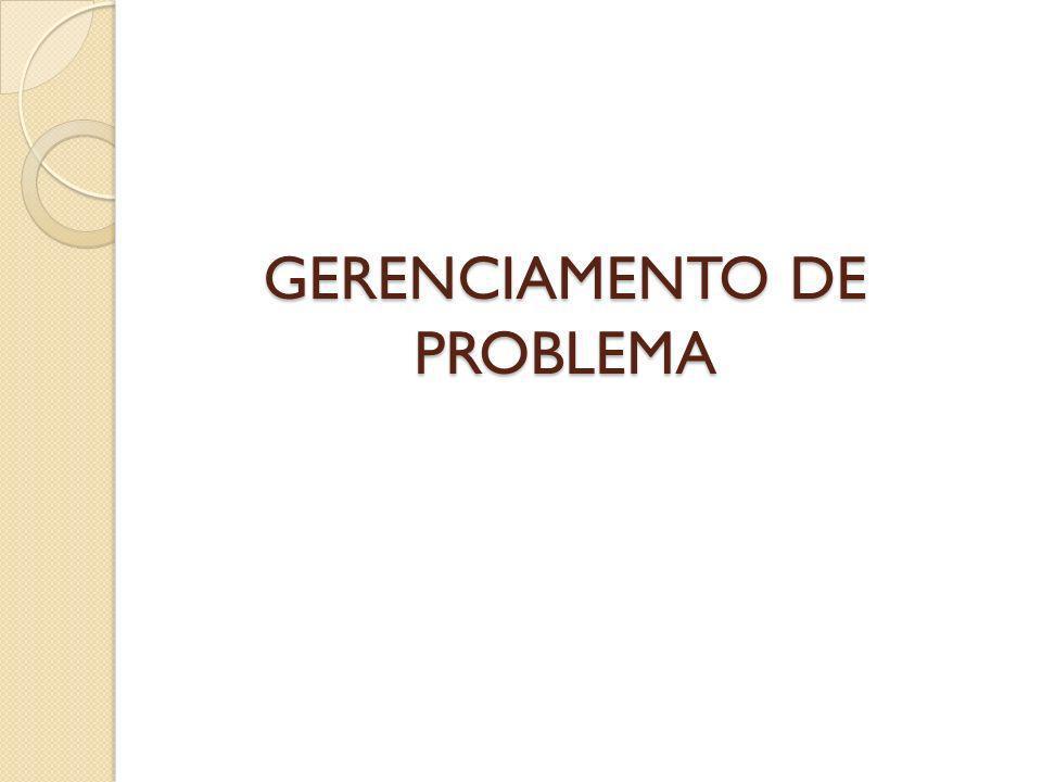 GERENCIAMENTO DE PROBLEMA