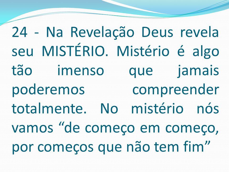 24 - Na Revelação Deus revela seu MISTÉRIO