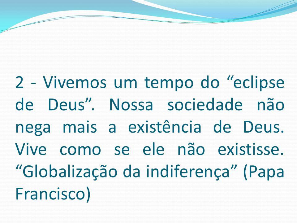 2 - Vivemos um tempo do eclipse de Deus