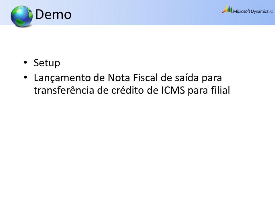 Demo Setup. Lançamento de Nota Fiscal de saída para transferência de crédito de ICMS para filial.
