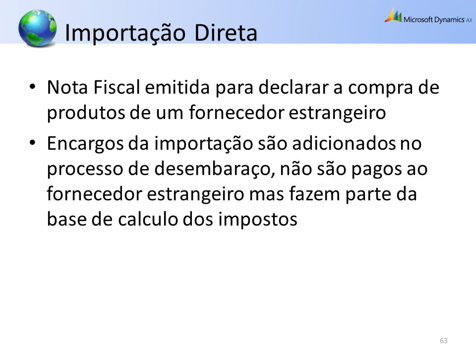 Importação Direta Nota Fiscal emitida para declarar a compra de produtos de um fornecedor estrangeiro.