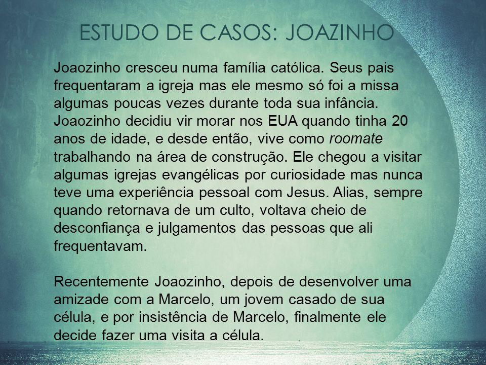 ESTUDO DE CASOS: JOAZINHO