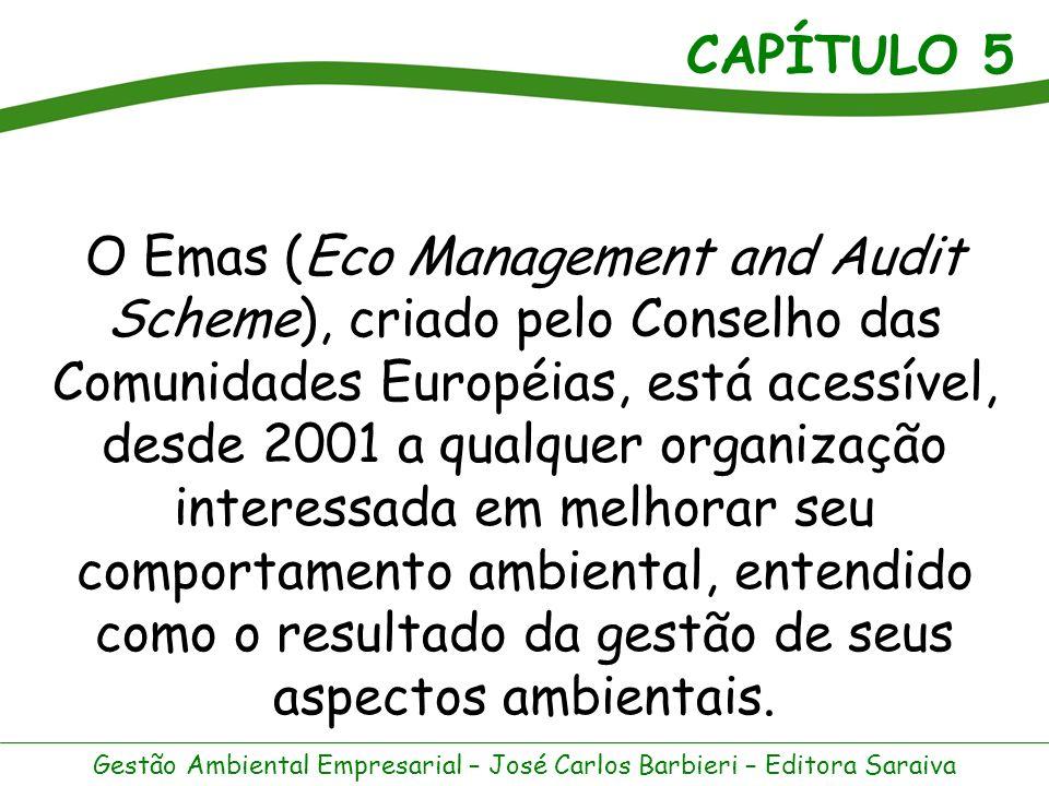 O Emas (Eco Management and Audit Scheme), criado pelo Conselho das Comunidades Européias, está acessível, desde 2001 a qualquer organização interessada em melhorar seu comportamento ambiental, entendido como o resultado da gestão de seus aspectos ambientais.