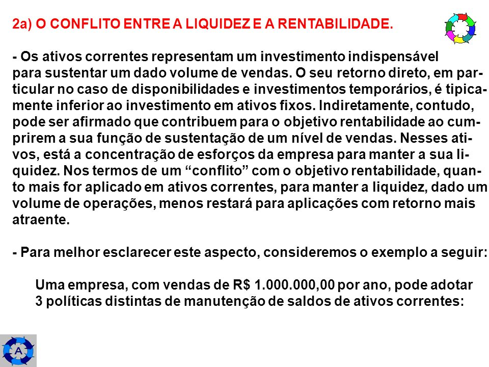 2a) O CONFLITO ENTRE A LIQUIDEZ E A RENTABILIDADE.