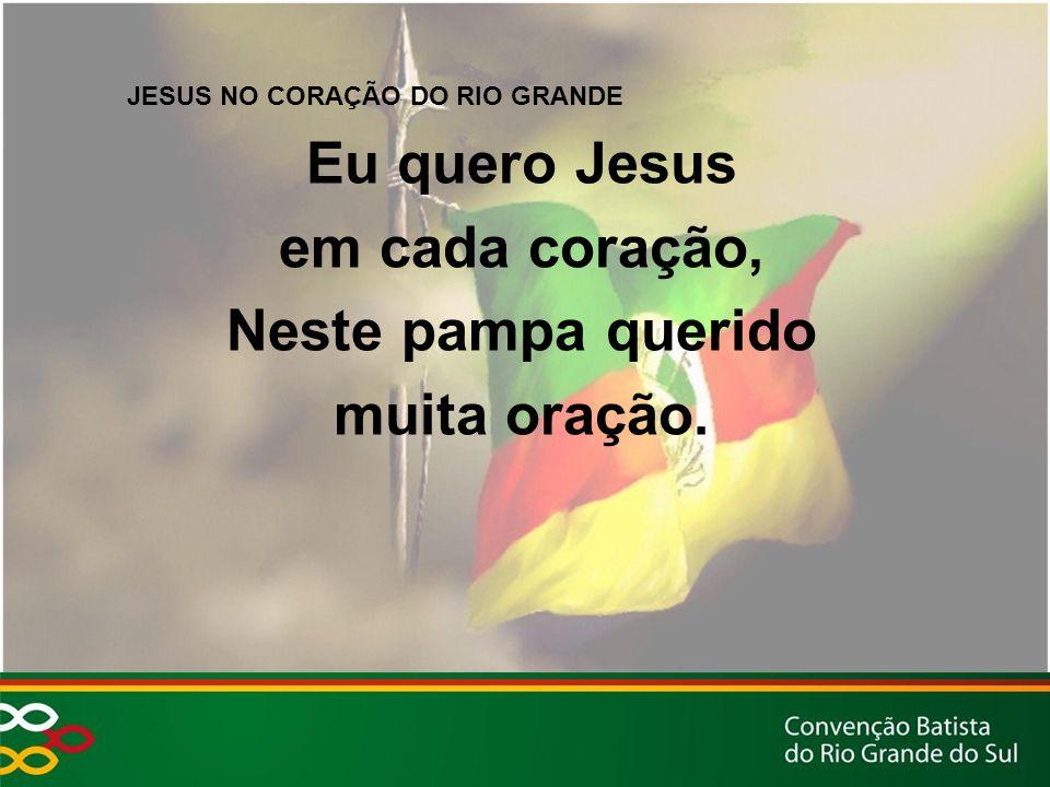 JESUS NO CORAÇÃO DO RIO GRANDE