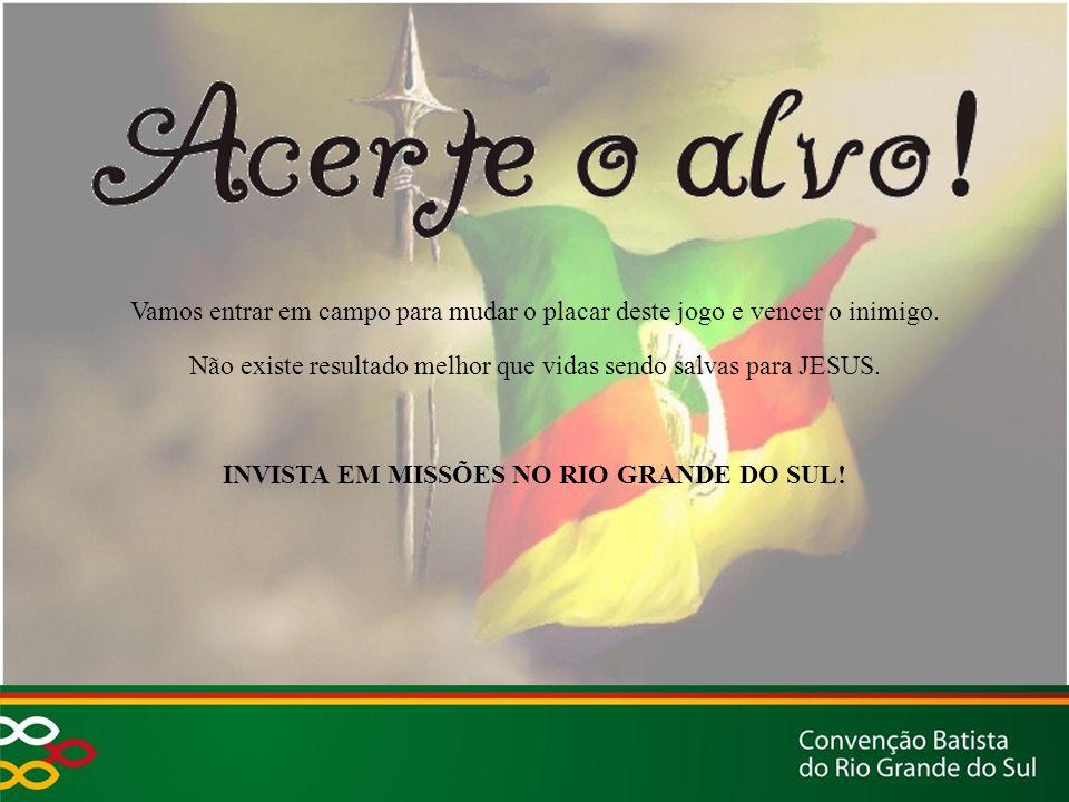 INVISTA EM MISSÕES NO RIO GRANDE DO SUL!