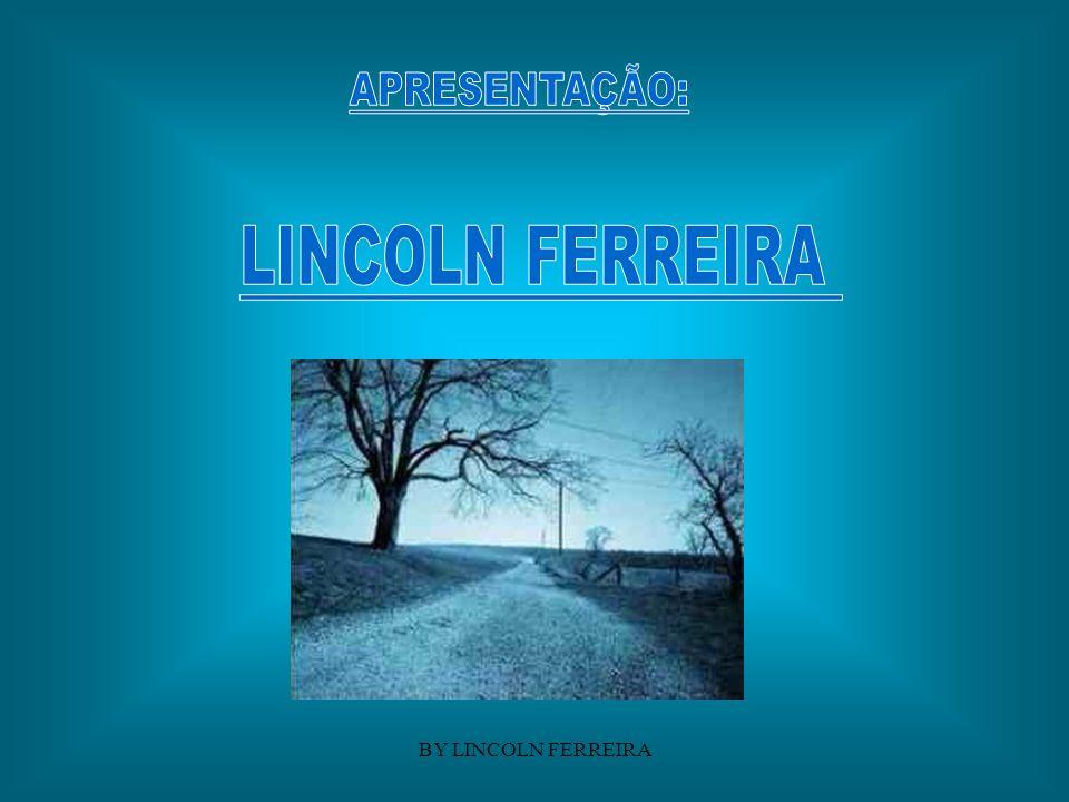APRESENTAÇÃO: LINCOLN FERREIRA BY LINCOLN FERREIRA