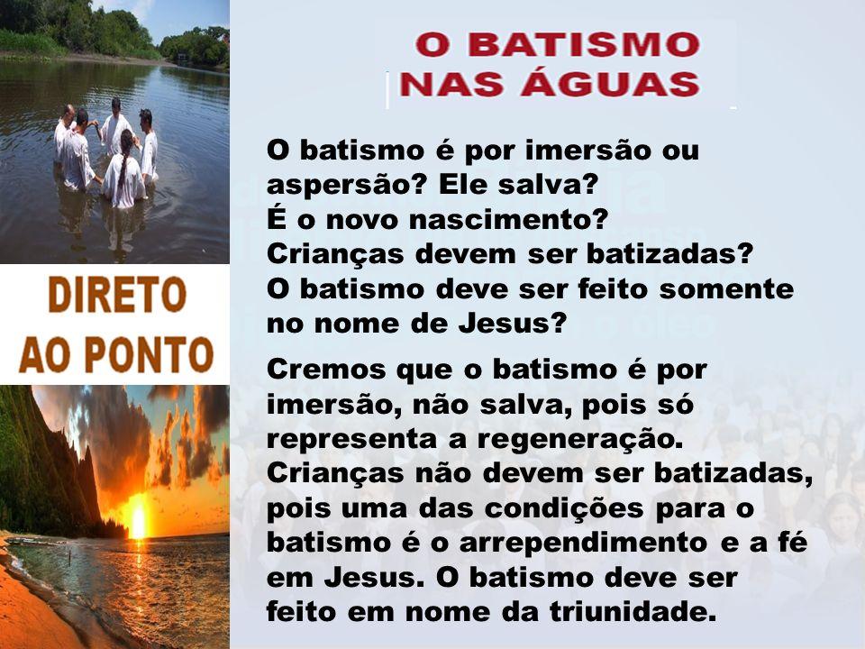 O batismo é por imersão ou aspersão Ele salva