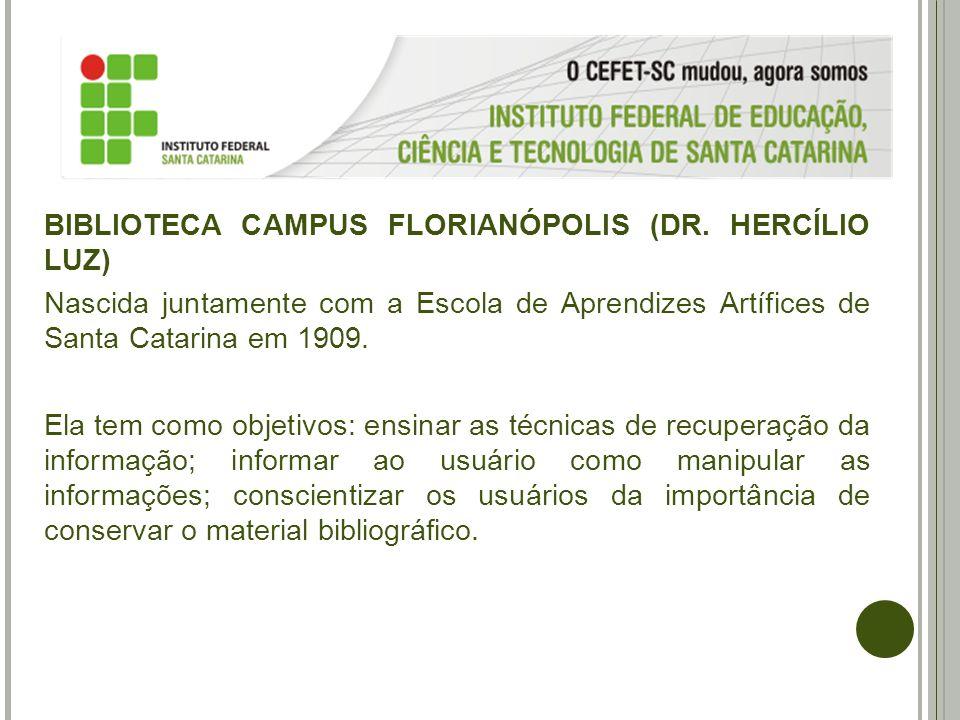 BIBLIOTECA CAMPUS FLORIANÓPOLIS (DR. HERCÍLIO LUZ)