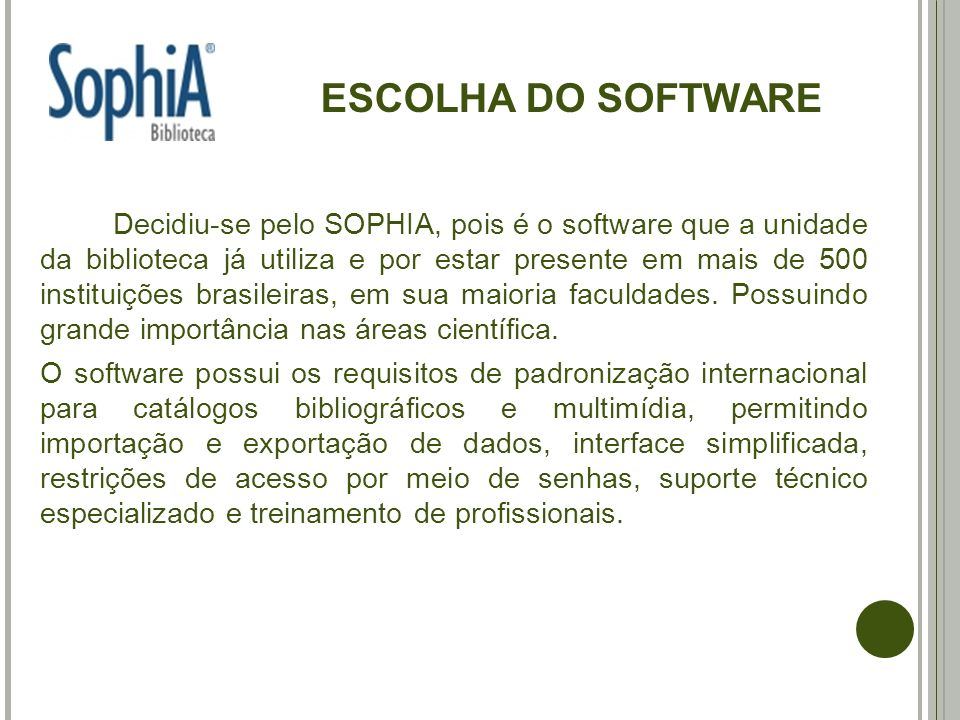ESCOLHA DO SOFTWARE