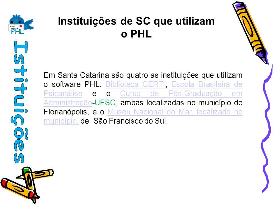 Instituições de SC que utilizam o PHL