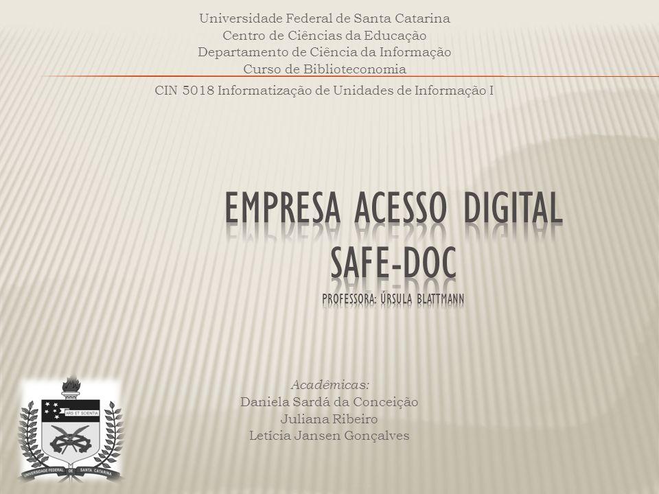 EMPRESA ACESSO DIGITAL SAFE-DOC Professora: ÚRSULA BLATTMANN
